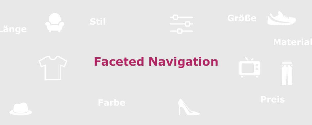 Faceted Navigation als Chance für den E-Commerce begreifen