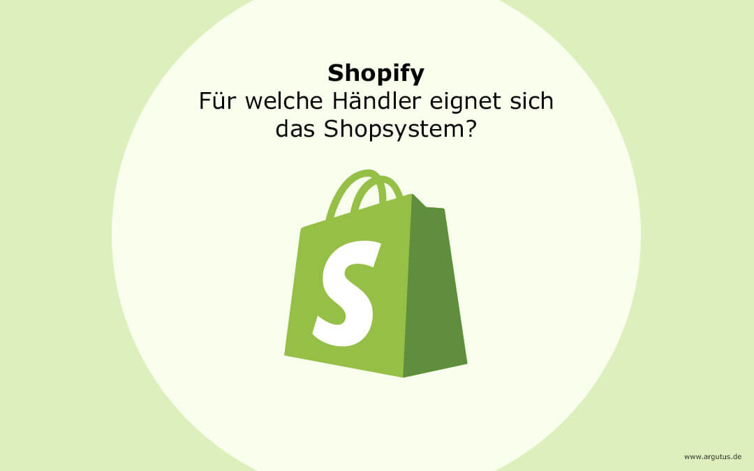 Shopify: Für welche Händler eignet sich das Shopsystem?