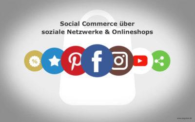 Social Commerce über soziale Netzwerke und Onlineshops