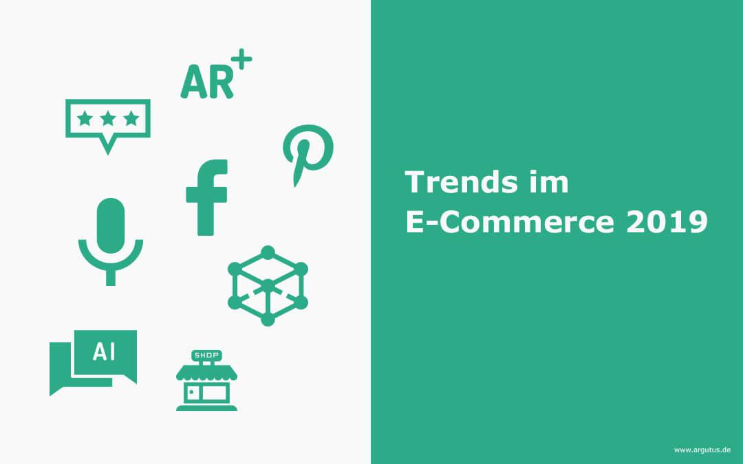 Diese Trends im E-Commerce sollten Sie als Onlinehändler 2019 beachten