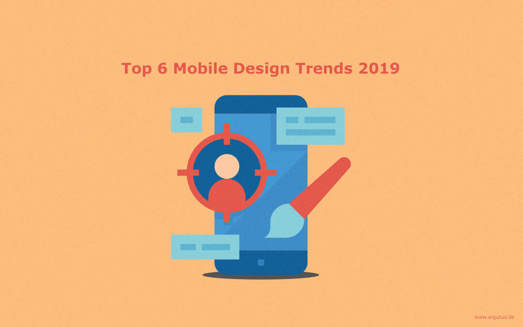 Top 6 Mobile Design Trends für 2019