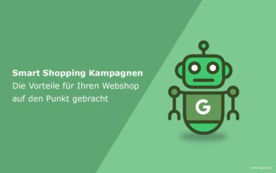 Smart Shopping Kampagnen von Google – Vorteil oder Nachteil für Onlineshops?