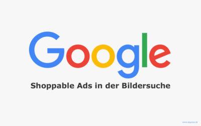 Google bringt Shoppable Ads in der Bildersuche